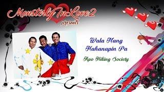 Apo Hiking Society - Wala Nang Hahanapin Pa