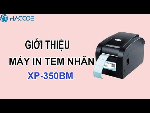 Giới thiệu máy in tem nhãn Xprinter XP-350BM