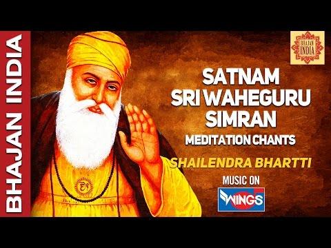 Satnam Shri Waheguru Simran by Shailendra Bhartti | Waheguru Waheguru Waheguru Waheguru Waheguru