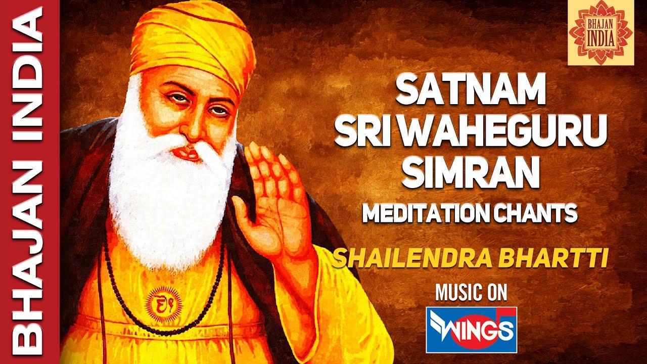 Satnam Shri Waheguru Simran by Shailendra Bhartti ...