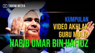 Kumpulan Video Akhlak Guru Mulia Al Habib Umar bin Hafidz