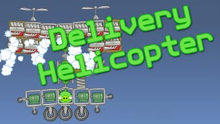 [Bad Piggies] Delivery Helicopter