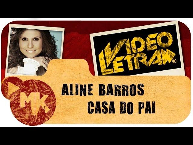 Aline Barros - ⛪ Casa do Pai - COM LETRA (VideoLETRA® oficial MK Music)