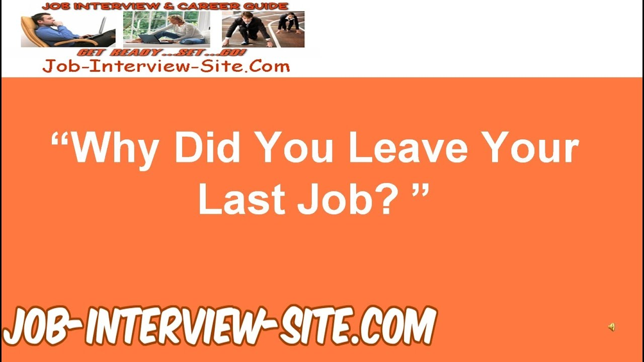 why did you leave your last job interview question and best answers youtube