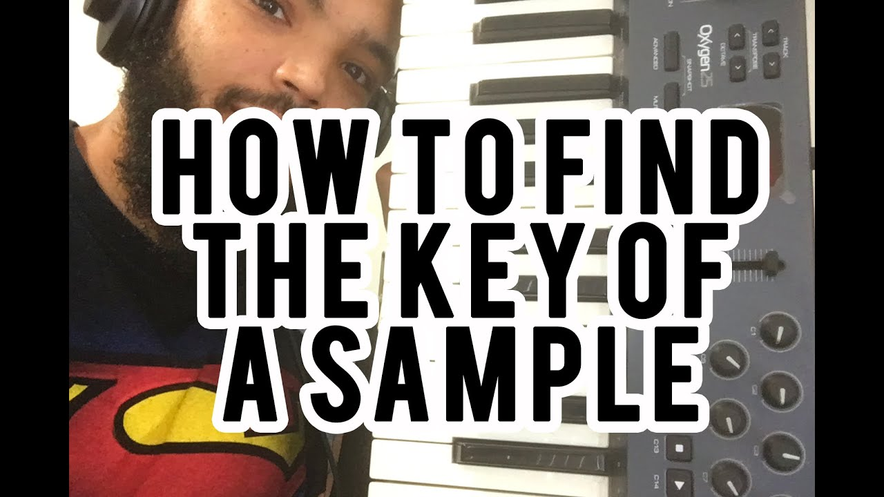 How to find the Key or Scale of a Sample - Why Your Beats Suck ...