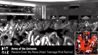 Army of the Universe - Ravens Over My Rave (Atari Teenage Riot Remix)