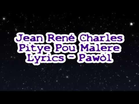 Jean René Charles - Pitye Pou Malere Lyrics (Pawòl)