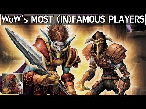 World of Warcraft's Most Famous & Infamous...