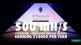 500MH/S MINING ETHEREUM / ETHEREUM CLASSIC EARNING $30000 PER YEAR. LIFE CHANGING NUMBERS.