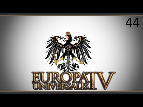Europa Universalis IV Common Sense as Prussia Ep 44