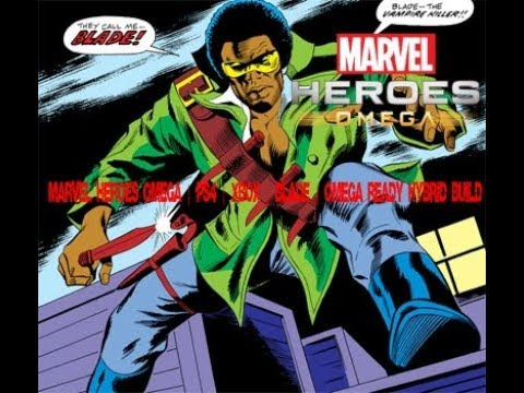 Marvel Heroes Omega | PS4 | XBOX | Blade | Omega Ready Hybrid Build