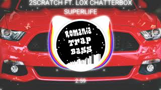2Scratch - Superlife (feat. Lox Chatterbox) (Bass Boosted)