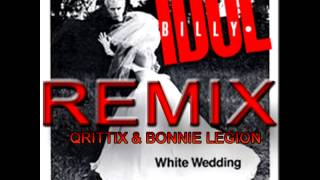 BILLY IDOL - WHITE WEDDING (COVER/REMIX) Qrittix & Bonnie Legion
