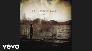 Phil Wickham - Cannons (Official Pseudo Video)