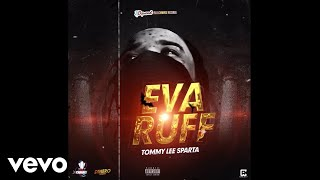 Tommy Lee Sparta - Eva Ruff (Official Audio)