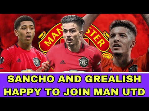 Man Utd Want Sancho Grealish And Bellingham Manchester United Transfer News Today Youtube