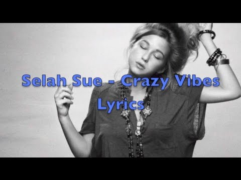 Selah Sue - Crazy Vibes - Lyrics