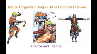 Terrence and Friends Reviews #14 Naruto Shippuden Dragon Blade Chronicles