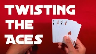 Twisting the Aces Card Trick Tutorial!