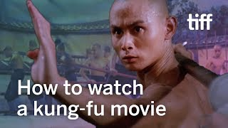 How to watch a kung-fu movie | TIFF 2019