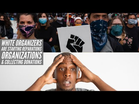 White Organizers Are Starting Reparations Organizations & Collecting Donations