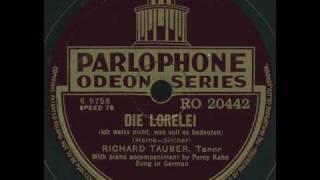 Richard Tauber - Die Lorelei (Silcher)