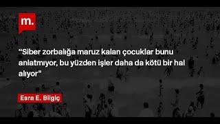 """Gambar cover Esra Ercan Bilgiç: """"Siber zorbalığa maruz kalan çocuklar bunu anlatmıyor,..."""