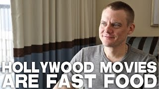 Hollywood Movies Are Fast Food by Brian Jun
