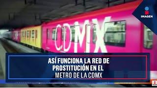 Así es la red de prostitución en el Metro de la CDMX | Imagen Noticias con Francisco Zea thumbnail