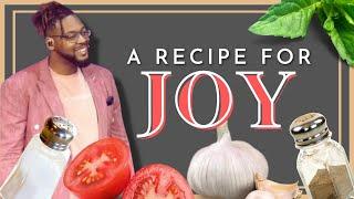 A Recipe For Joy // Pastor Dexter Upshaw Jr.