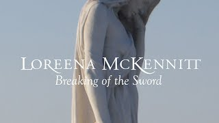 Loreena McKennitt - Breaking of the Sword