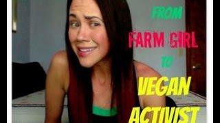From Farm Girl to Vegan Activist (MY VEGAN STORY)