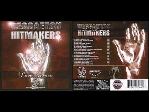 Varios Artistas - Reggaeton Hitmakers: Love Stories (Full Album)