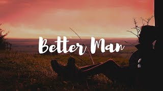 Westlife - Better Man (LYRICS)