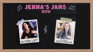 Jenna's Jams With Alison Luff and Jessie Mueller