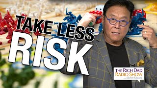 How To Invest With LESS RISK -Robert Kiyosaki