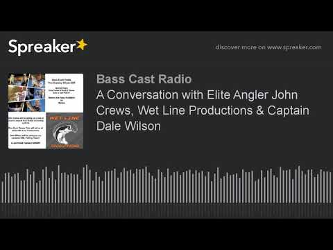 A Conversation with Elite Angler John Crews, Wet Line Productions & Captain Dale Wilson (part 3 of 6