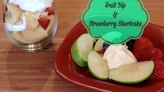 Brunch With Blake ~ Fruit Dip And Strawberry Shortcake Dessert