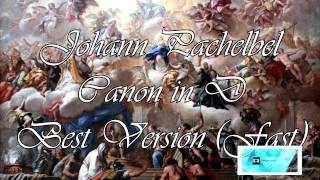 Johann Pachelbel   Canon in D Best Version   Fast