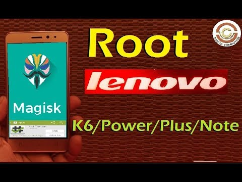 How to Root Lenovo K6 and K6 Power   K6 Note   K6 Plus with SuperSU and  Magisk Manager