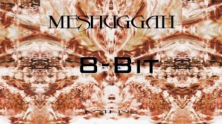 Meshuggah - Nothing [FULL ALBUM] 8-Bit