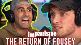 FOUSEY'S FIRST ON CAMERA APPEARANCE IN SIX MONTHS - IMPAULSIVE EP. 37
