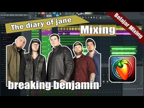 Breaking Benjamin The Diary Of Jane - Mixing Fl Studio 12
