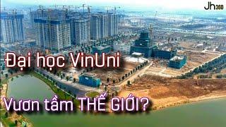 Đại học quốc tế VinUni | Việt Nam vươn tầm THẾ GIỚI? | Vinhomes Ocean Park | Vingroup