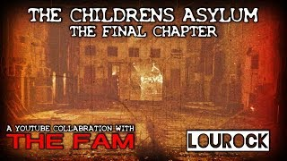 THE ASYLUMS FINAL CHAPTER !