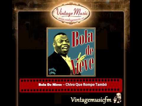 Bola De Nieve – Chivo Que Rompe Tambó (Perlas Cubanas)