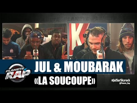 "Jul & Moubarak - Freestyle ""La Soucoupe"" [Part1] #PlanèteRap"