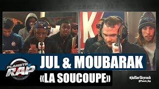 """Jul & Moubarak - Freestyle """"La soucoupe"""" [Part1] #PlanèteRap thumbnail"""