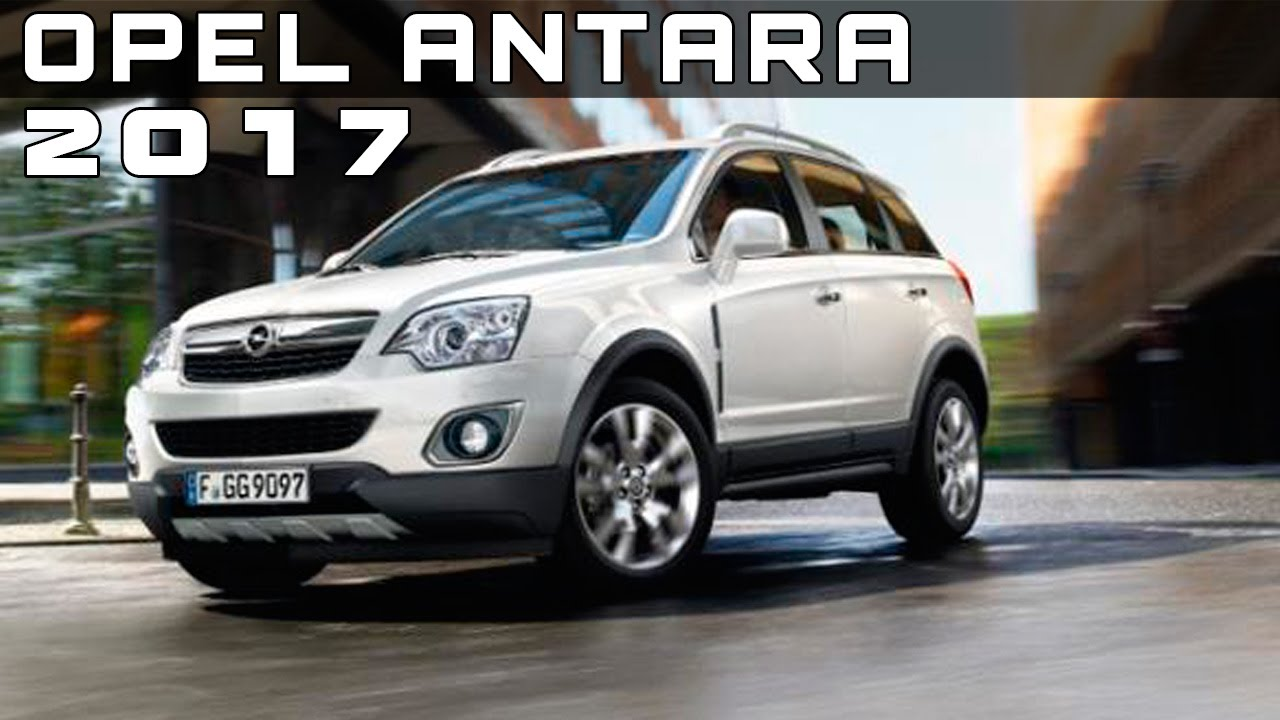 Opel Jeep 2017 >> 2017 Opel Antara Review Rendered Price Specs Release Date Youtube