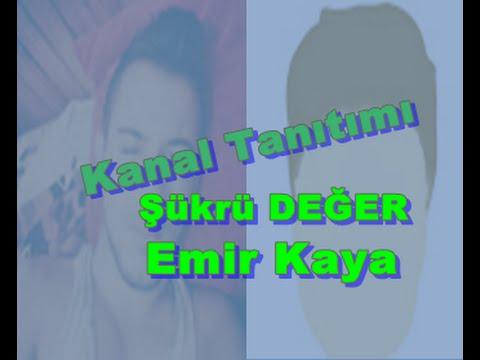 Kanal Tanıtımı #3-4 ''Emir Kaya'' Ve ''Şükrü DEĞER''